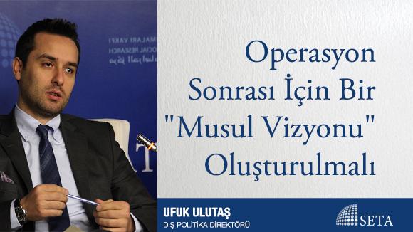 """Operasyon Sonrası İçin Bir """"Musul Vizyonu"""" Oluşturulmalı"""